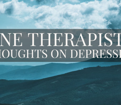 One Therapist's Thoughts About Depression